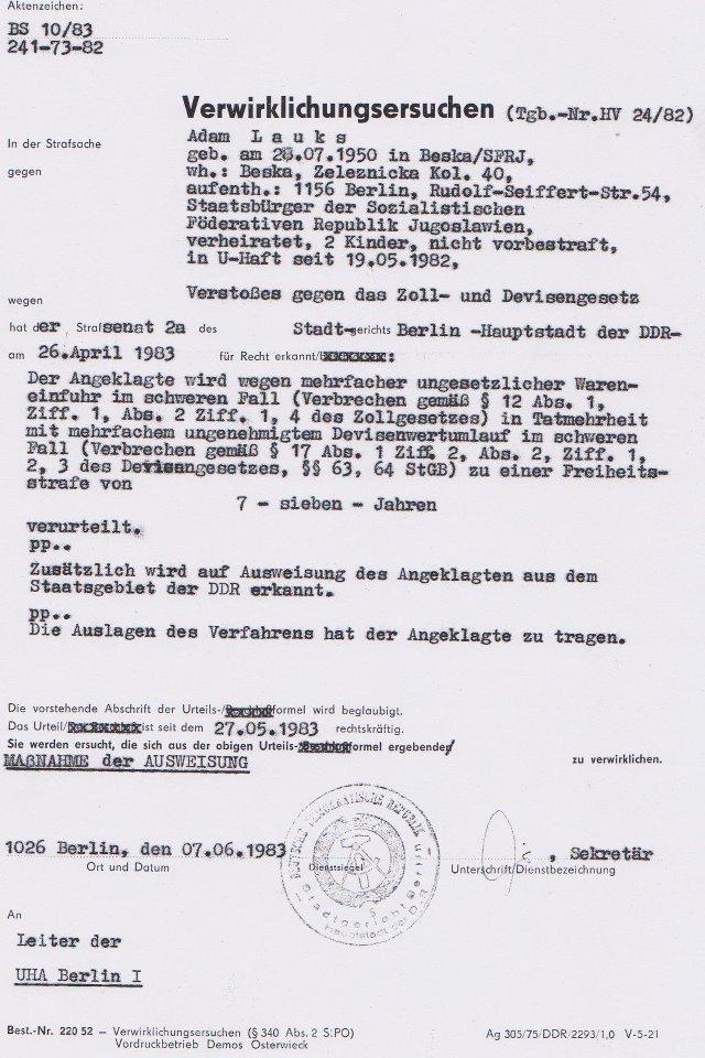 Operativ Vorgang der STASI ignorierte  den Beschluss des Gerichtes, und  behiet mich in ihren Klauen 2,5 Monate über dieses Verwirklichungsersuchen um mich dann am 29.10.1985 auf  eine Heimrweise ohne Ankunft zu schicken...